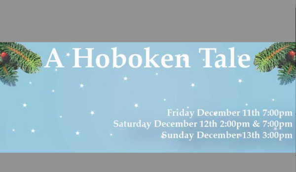 A HOBOKEN TALE — Original Christmas Musical by Garden Street School of the Performing Arts; Dec 11-13th