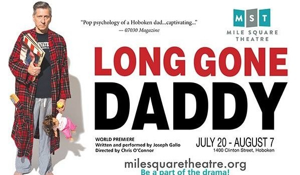 LONG GONE DADDY: Joseph Gallo's Coming-of-a-Certain-Age Tale at Hoboken's Mile Square Theatre