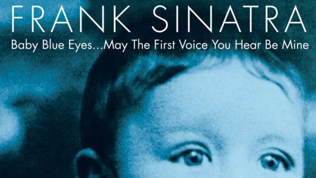 "FRIDAYS ARE FOR FRANK: ""Baby Blue Eyes… May The First Voice You Hear Be Mine"""