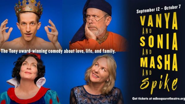 "Mile Square Theatre Presents ""Vanya and Sonia and Masha and Spike""—September 12th Through October 7th"